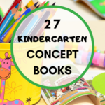 27 Books Perfect For Introducing Kindergarten Concepts
